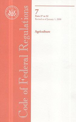 Code of Federal Regulations, Title 7, Agriculture, PT. 27-52, Revised as of January 1, 2008 9780160798580