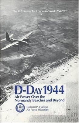 D-Day 1944: Air Power Over the Normandy Beaches and Beyond 9780160613609