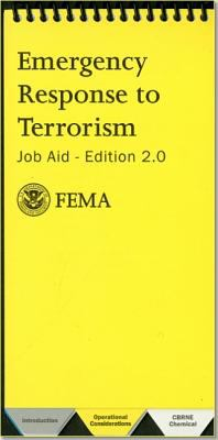 Emergency Response to Terrorism: Job Aid Edition 2.0 9780160724343