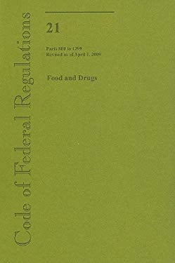 Food and Drugs: Parts 800 to 1299; Revised as of April 1, 2009 9780160828874