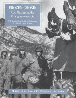 Frozen Chosin: U.S. Marines at the Changjin Reservoir 9780160511684