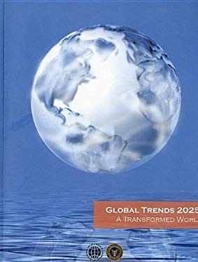Global Trends 2025: A Transformed World: A Transformed World 9780160818349