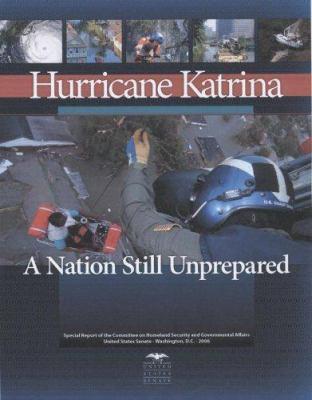 Hurricane Katrina: A Nation Still Unprepared 9780160767494