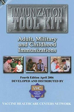 Immunization Tool Kit: Adult, Military and Childhood Immunizations 9780160752278