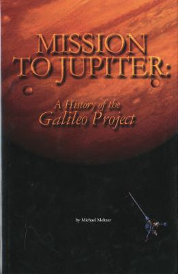 Mission to Jupiter: A History of the Galileo Project 9780160831546