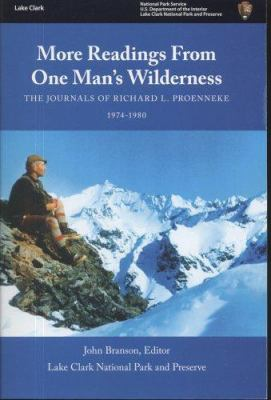 More Readings from One Man's Wilderness: The Journals of Richard L. Proenneke, 1974-1980 9780160729942