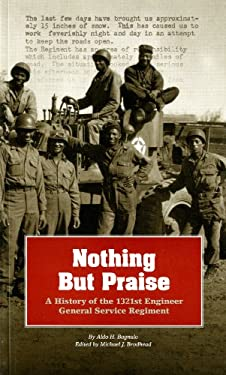 Nothing But Praise: A History of the 1321st Engineer General Service Regiment: A History of the 1321st Engineer General Service Regiment 9780160836725