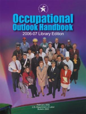 Occupational Outlook Handbook 2006-2007 9780160729409