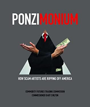 Ponzimonium: How Scam Artists Are Ripping Off America 9780160890796