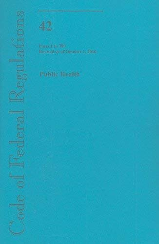 Public Health Parts 1 to 399 9780160864667