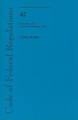 Public Health, Parts 400 to 413 9780160864674