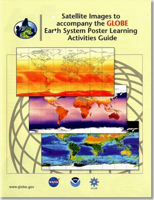 Satellite Images to Accpompany the Globe Earth System Poster Learning Activities Guide 9780160864643