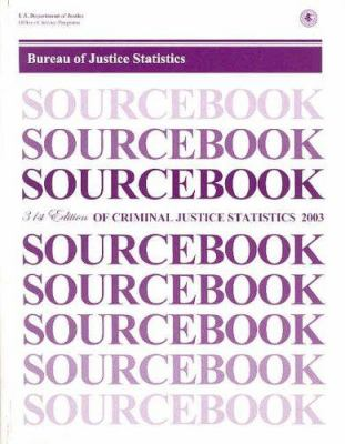 Sourcebook of Criminal Justice Statistics, 2003 9780160733017