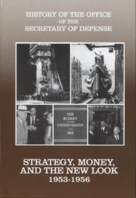 Strategy, Money, and the New Look, 1953-1956 9780160509483
