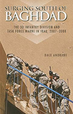 Surging South of Baghdad: The 3D Infantry Division and Task Force Marne in Iraq, 2007-2008 9780160841811