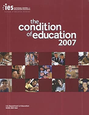 The Condition of Education 2007 9780160797385