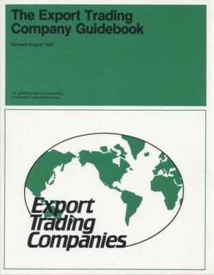 The Export Trading Company Guidebook, August 1987 9780160003363