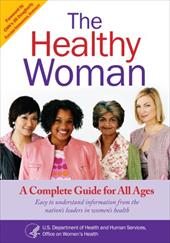 The Healthy Woman: A Complete Guide for All Ages 512544