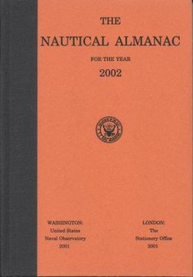 The Nautical Almanac for the Year 2002 9780160506475