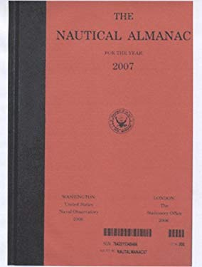 The Nautical Almanac for the Year 2007 9780160757167