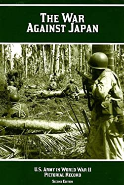 The War Against Japan: Pictorial Record 9780160725326