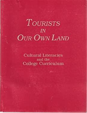 Tourists in Our Own Land: Cultural Literacies and the College Curriculum