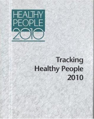 Tracking Healthy People 2010 9780160504969