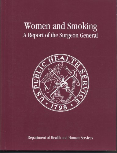 Women and Smoking: A Report of the Surgeon General 9780160507519