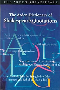 The Arden Dictionary of Shakespeare Quotations 9780174436454