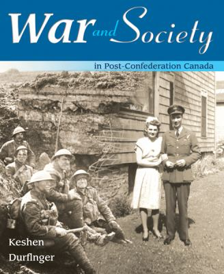 War and Society: in Post-Confederation Canada 9780176408114