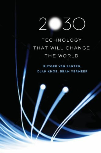 2030: Technology That Will Change the World 9780195377170