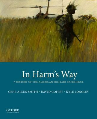 In Harm's Way: A History of the American Military Experience
