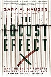 The Locust Effect: Why the End of Poverty Requires the End of Violence 23446241