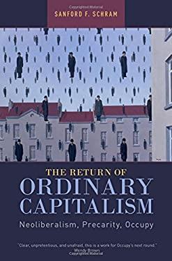 The Return of Ordinary Capitalism: Neoliberalism, Precarity, Occupy