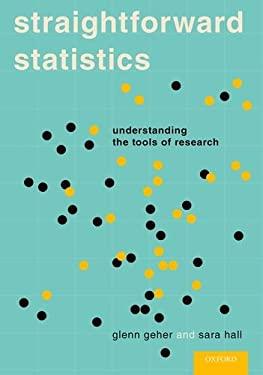 Straightforward Statistics: Understanding the Tools of Research