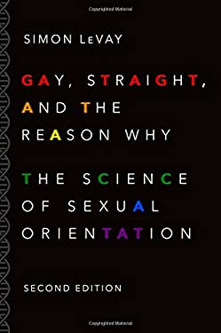 Gay, Straight, and the Reason Why: The Science of Sexual Orientation