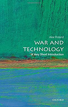 War and Technology: A Very Short Introduction (Very Short Introductions)