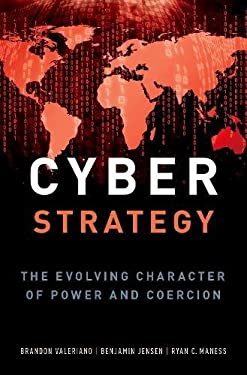 Cyber Strategy: The Evolving Character of Power and Coercion