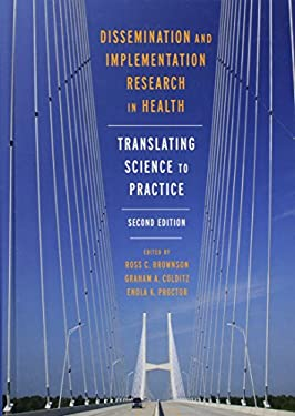 Dissemination and Implementation Research in Health: Translating Science to Practice