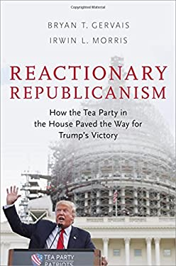 Reactionary Republicanism: How the Tea Party in the House Paved the Way for Trump's Victory