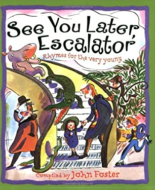 See You Later, Escalator: Rhymes for the Very Young 9780192731838