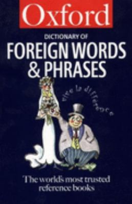 The Oxford Dictionary of Foreign Words and Phrases 9780192801128