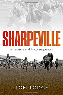 Sharpeville: A Apartheid Massacre and Its Consequences 9780192801852