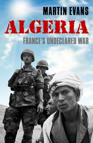 Algeria: France's Undeclared War 9780192803504