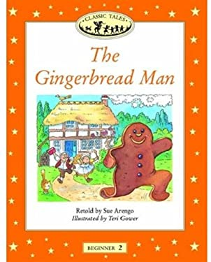 Classic Tales: The Gingerbread Man: Beginner 2, 150-Word Vocabulary 9780194220224