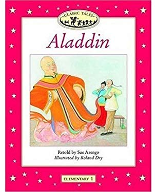 Classic Tales: Aladdin: Elementary 1, 200-Word Vocabulary 9780194225366