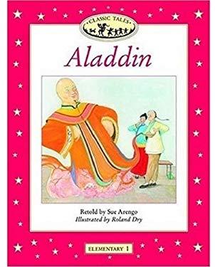 Classic Tales: Aladdin: Elementary 1, 200-Word Vocabulary 9780194225366