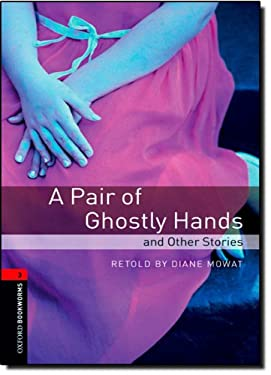 A Pair of Ghostly Hands and Other Stories 9780194791250