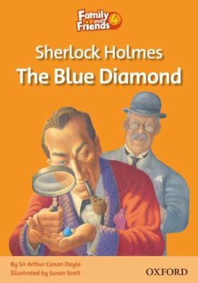 Family and Friends Readers 4: Sherlock Holmes and the Blue Diamond 9780194802680