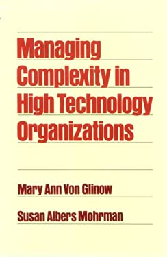 Managing Complexity in High Technology Organizations 9780195057201